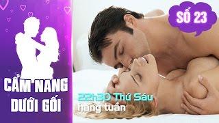 Cẩm nang dưới gối - Số 23 –  Chuyện tình dục...tốt hay xấu? | YOUTV