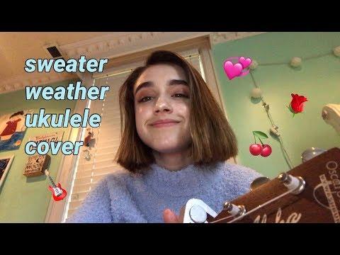 SWEATER WEATHER UKULELE COVER