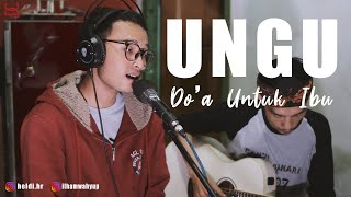 UNGU - Doa Untuk Ibu (Ilham x Heldi Hr Cover)   Studio Session