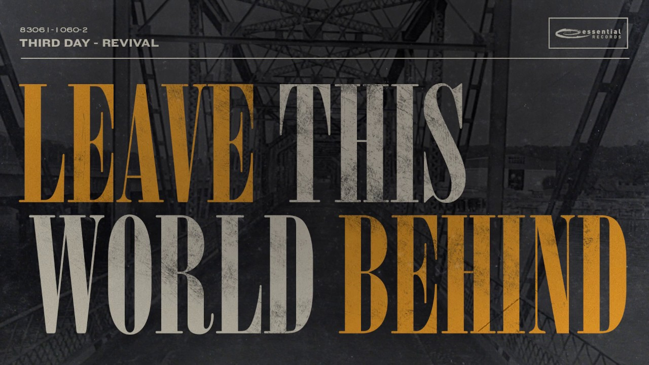 Third Day Leave This World Behind Official Audio Youtube