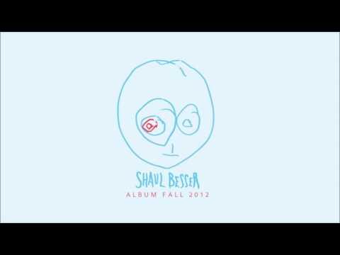 Shaul Besser - Growing Pains - שאול בסר