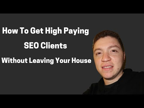 How To Get High Paying Clients for [SEO & Consulting] 2018