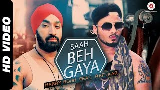Saah Beh Gaya - Full Video | Harry Rodh ft. Raftaar | Mishty Bhardwaj