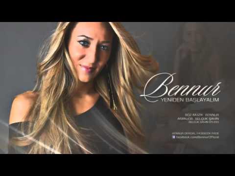 Bennur - Yeniden Başlayalım 2012 Single 2013 (Muhteşem Parça)