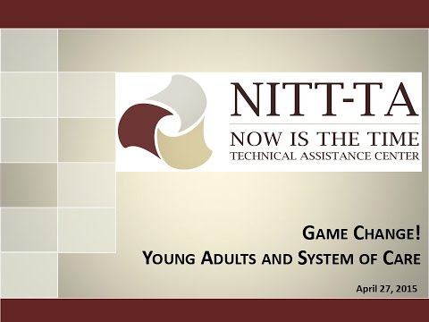 Game Change! Young Adults and System of Care