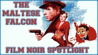 THE MALTESE FALCON 1941 FILM NOIR MOVIE SPOTLIGHT