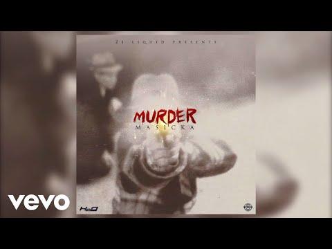 Masicka - Murder (Audio)
