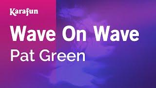 Karaoke Wave On Wave - Pat Green *
