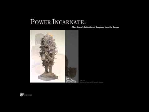Power Incarnate: Allan Stone's Collection of Sculpture from the Congo