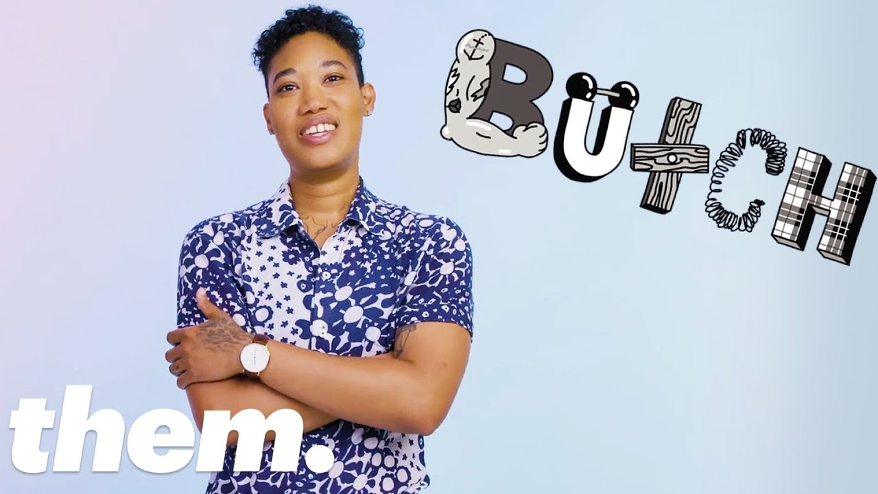 What Does 'Butch' Mean? | InQueery | them.