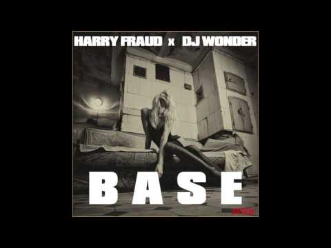 Harry Fraud x DJ Wonder - Base