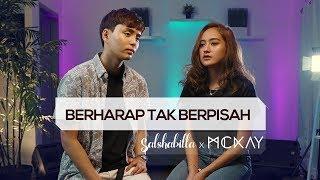 Download Salshabilla x McKay - Berharap Tak Berpisah (Cover) by Reza Artamevia