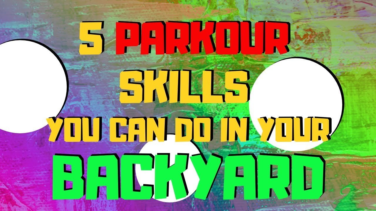 5 Parkour Skills You Can Do In Your Backyard - YouTube