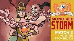 Much Abrew: Mono-Red Storm vs Esper Stoneblade (Match 2)