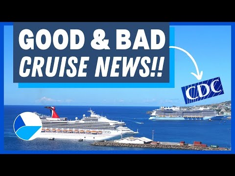 GOOD AND BAD CRUISE NEWS UPDATE: CDC Rules, Cruise Lines Not Happy, Cruise Restart, & MORE!