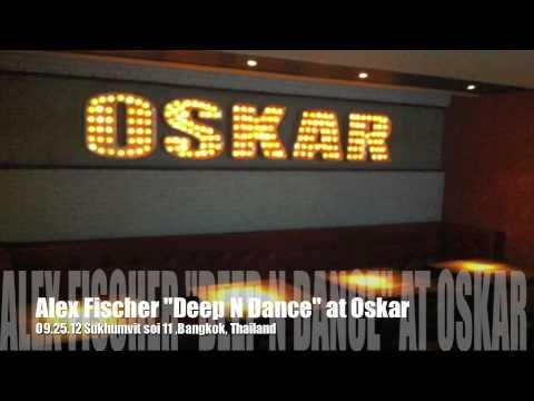 DEEP N DANCE by Alex Fischer at Oskar Bistro BKK 25.09.12