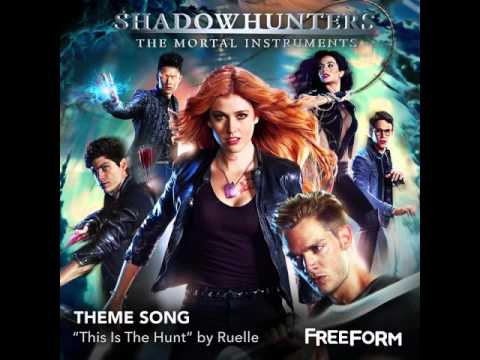 This Is The Hunt (Shadowhunters theme song) - Ruelle