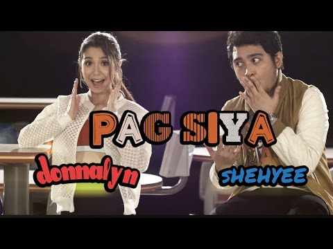 Donnalyn Bartolome featuring Shehyee - 'Pag Siya [Official Music Video]