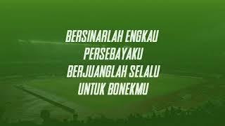 [ Persebaya Anthem 2018 ]  lirik Bersinarlah Persebaya - Chant Bonek Green Nord Baru