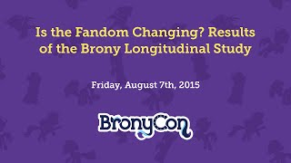Is the Fandom Changing? Results of the Brony Longitudinal Study.