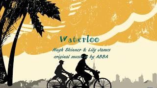 Mamma Mia 2 LYRICS -  Waterloo - Lily James & Hugh Skinner