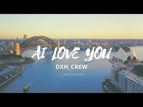 DXH CREW AI LOVE YOU [LIRIK VIDEO]