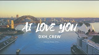 DXH CREW AI LOVE YOU [LIRIK ]