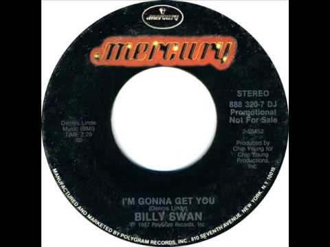 Billy Swan Im Gonna Get You