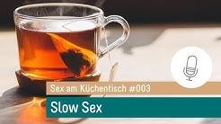 """Slow Sex nach Diana Richardson (deutsch) #003 – Podcast """"Sex am Küchentisch"""""""