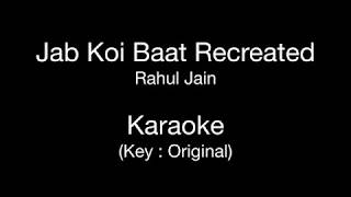 Jab Koi Baat Recreated | Karaoke | Key : Original | Rahul Jain | Jurm