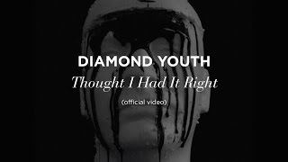 """Thought I Had It Right"" by Diamond Youth (official music video)"