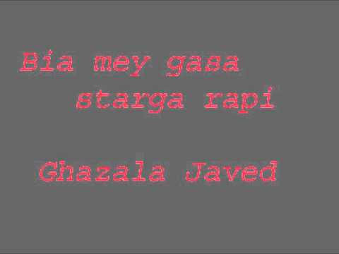 Bia me gasa starga rapi - Ghazala Javed