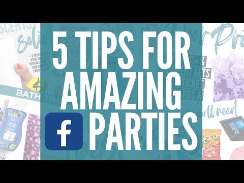 5 Tips For Amazing Facebook Parties