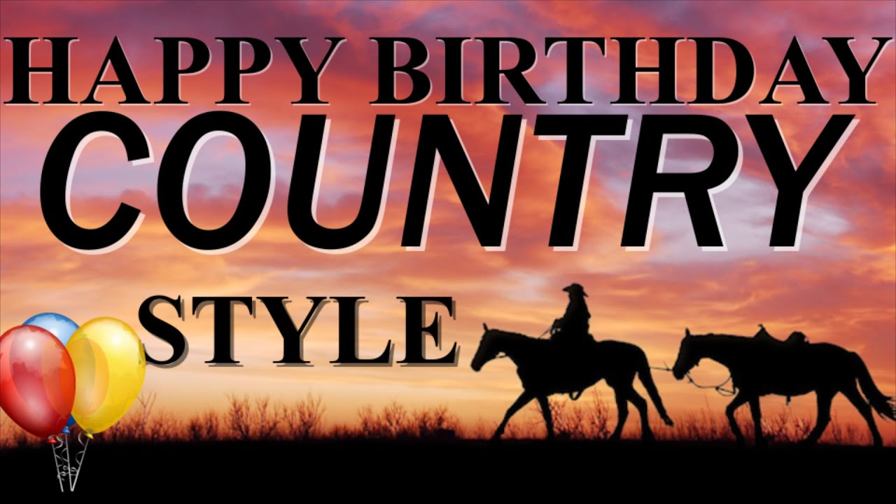 Happy Birthday Song Country Style Youtube