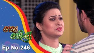 Tara Tarini | Full Ep 246 | 18th August 2018 | Odia Serial TarangTV