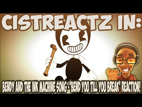 "[Bendy And The Ink Machine SFM] - ""Bend You Till You Break"" REACTION 