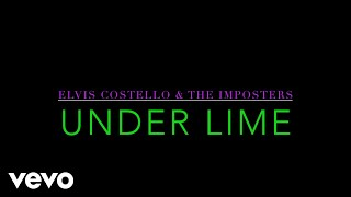 Elvis Costello & The Imposters - Under Lime (Lyric Video)