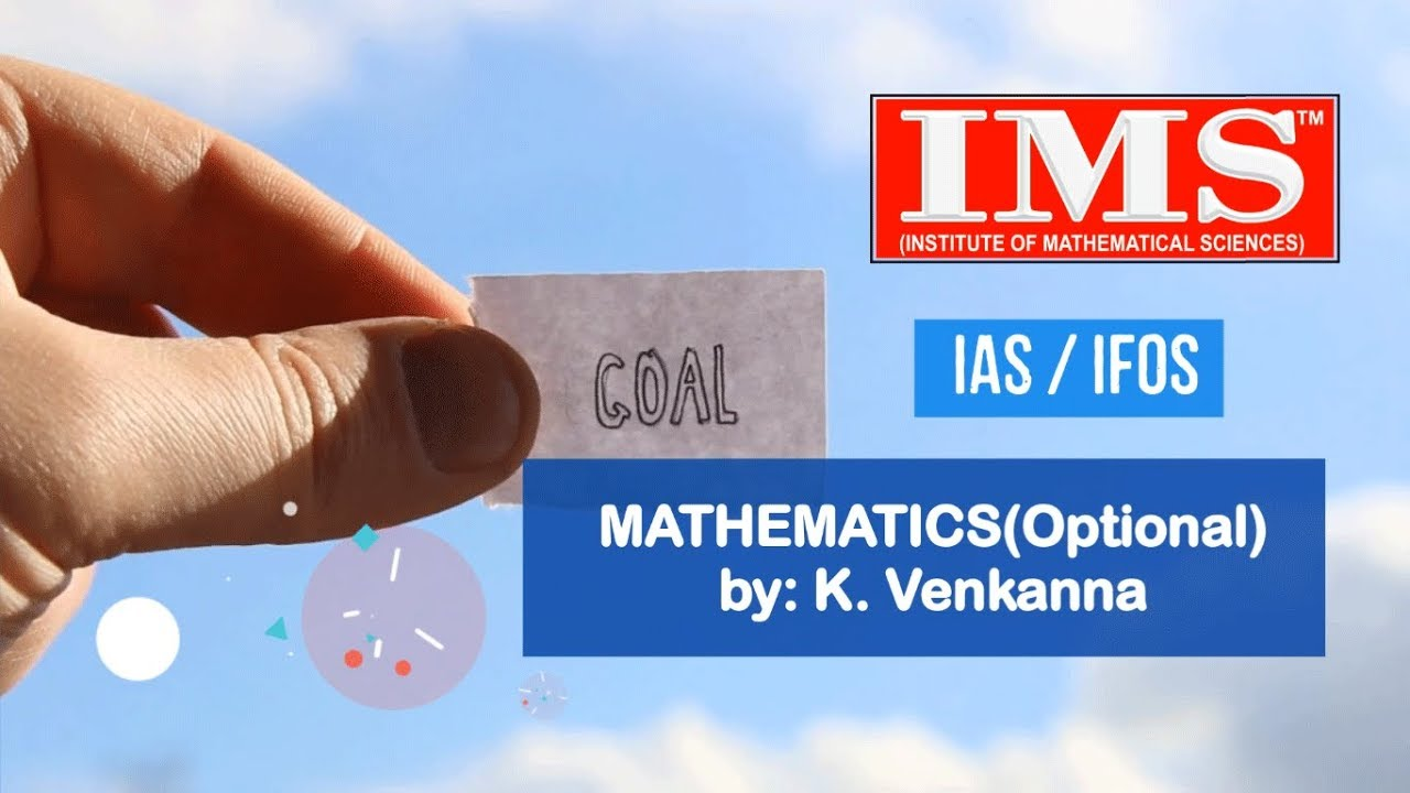 Mathematics Optional Coaching for IAS/IFoS Examinations – IMS is