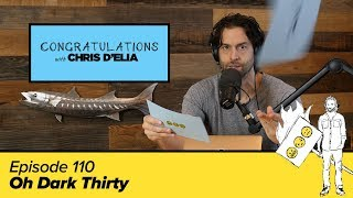 Congratulations Podcast w/ Chris D'Elia | EP110 - Oh Dark Thirty