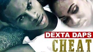 Dexta Daps - Cheat On You (I