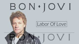 Bon Jovi  - Labor Of Love Lyrics