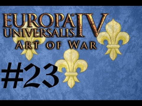 Let's Play Eu4 Art Of War Fabulous France #23
