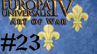 Let's Play Eu4 Art Of War Fabulous France #23