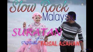 Suratan ' Faisal Asahan ' Slow rock malaysia | Lagu Galau Terbaru 2018