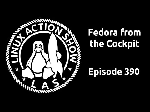 Fedora from the Cockpit | Linux Action Show 390