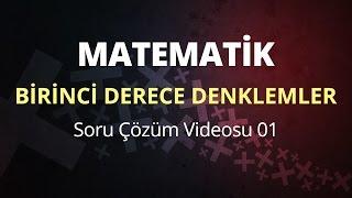 Birinci dereceden denklemler soru çözüm videosu