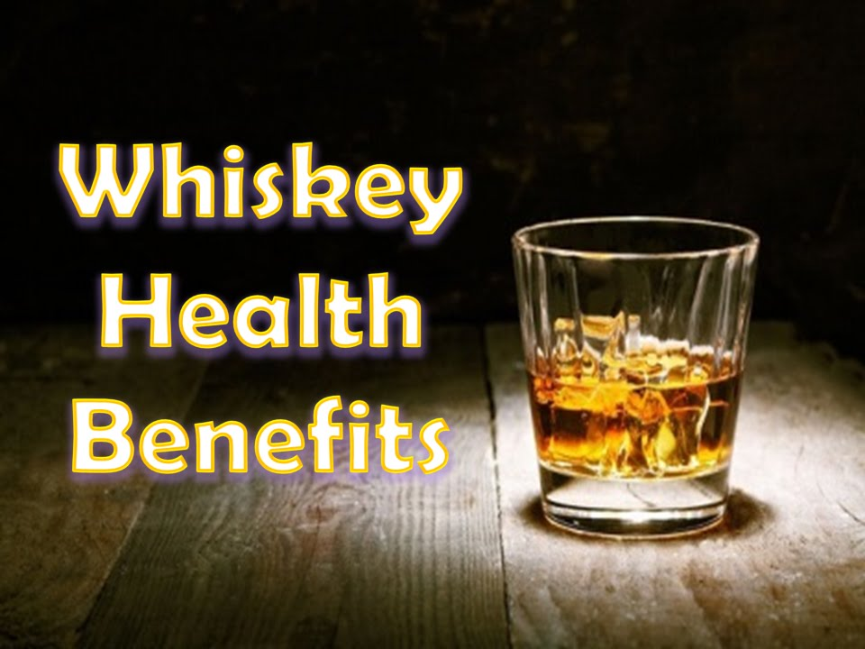 Top Health Benefits Of Whiskey