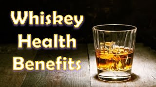 Top Health Benefits Whiskey