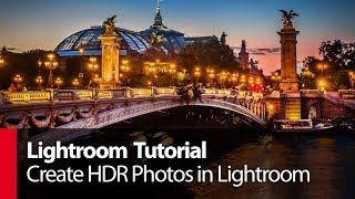 Lightroom Tutorial: Create HDR Photos in Lightroom - PLP # 6 by Serge Ramelli