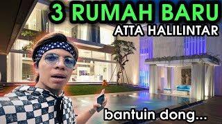 3 RUMAH BARU ATTA HALILINTAR 😱 Bantuin pilihin dong... #BukanDuitOrangTua